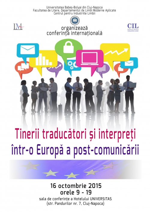 """Conferința internațională """"Tinerii traducători și interpreți într-o Europă a post-comunicării"""""""